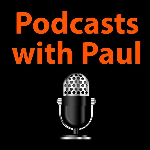 Podcasts with Paul