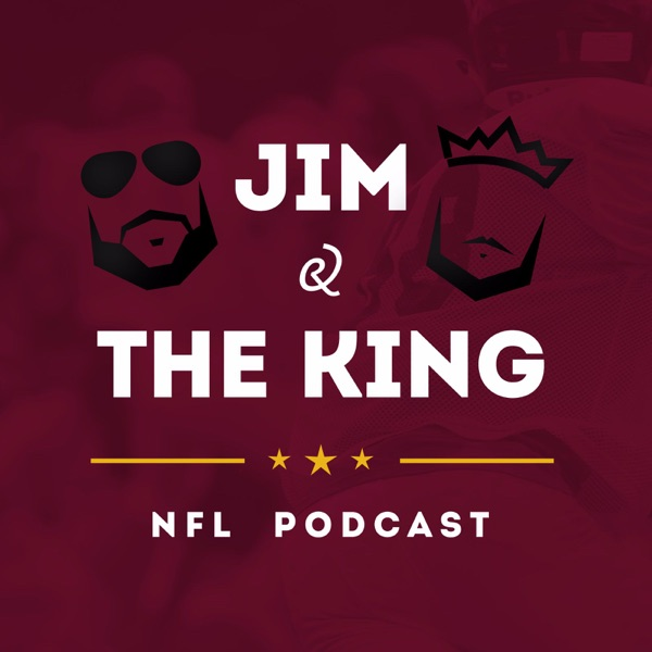 Jim and the King - NFL Podcast