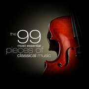 The 99 Most Essential Pieces of Classical Music - Various Artists - Various Artists