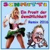 Ein Prosit der Gemütlichkeit (Remix 2016) [Remixes] - Single - Schmitti