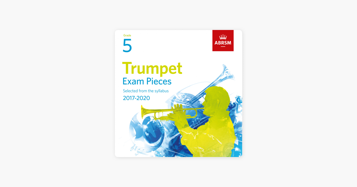 Trumpet Exam Pieces 2017, ABRSM Grade 5 by Various Artists on iTunes