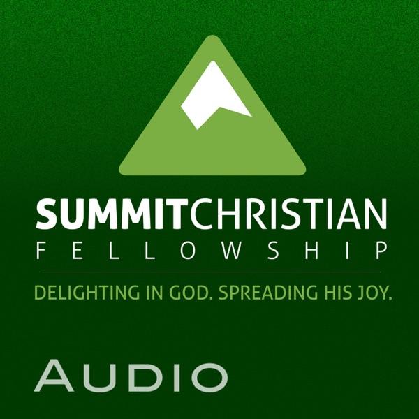 Summit Christian Fellowship Audio Podcast