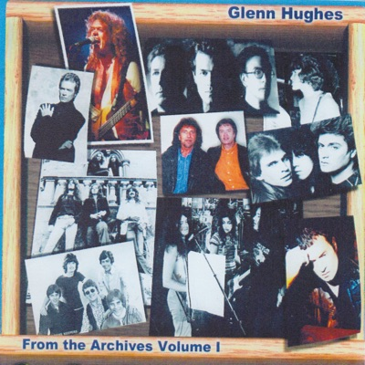 From the Archives, Vol. 1 - Glenn Hughes