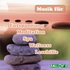 Musik für: Entspannung, Meditation, Spa, Wellness, Lesehilfe