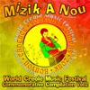 Mizik a Nou: World Creole Music Festival Commemorative Compilation, Vol. 2 - Elijah Benoit, Michele Henderson & Cornell Phillip