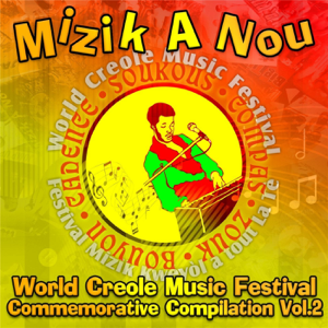 Elijah Benoit, Michele Henderson & Cornell Phillip - Mizik a Nou: World Creole Music Festival Commemorative Compilation, Vol. 2