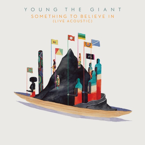 Young the Giant - Something to Believe In (Live Acoustic) - Single