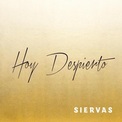 Hoy Despierto - Single - Siervas album
