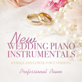 New Wedding Piano Instrumentals (Female and Lower Voice Version)