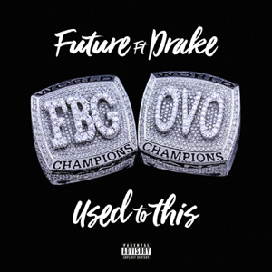 Future - Used to This feat. Drake