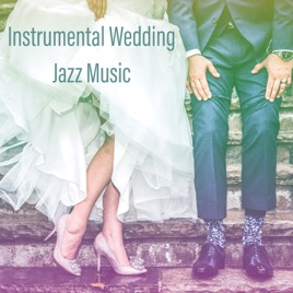 Instrumental Wedding Jazz Music Romantic Smooth Piano Guitar Saxophone Best Songs Collection