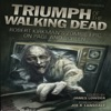 Triumph of the Walking Dead: Robert Kirkman's Zombie Epic on Page and Screen (Unabridged)