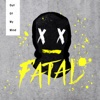 Out of My Mind - Single - Fatal