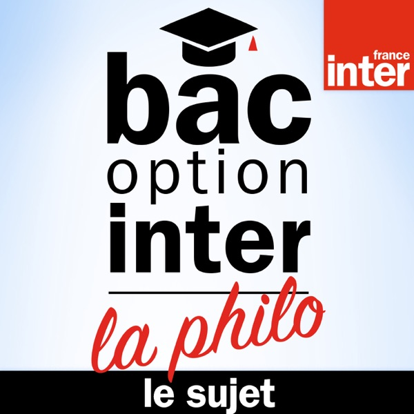 Le sujet - Bac Philo Option Inter
