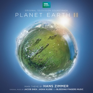 Planet Earth II (Original Television Soundtrack) Mp3 Download