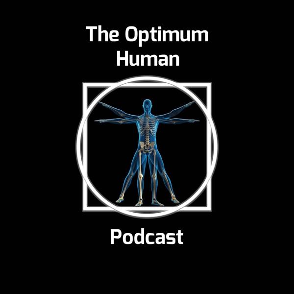 The Optimum Human Podcast