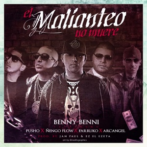 El Malianteo No Muere (feat. Pusho, Ñengo Flow, Farruko & Arcangel) - Single Mp3 Download