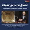 Edward Elgar's Severn Suite: Transcribed for Organ and Performed by Thomas Murray on the Newberry Memorial Pipe Organ at Yale - EP - Thomas Murray
