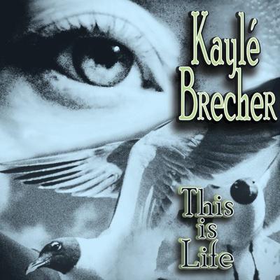 This Is Life - Kaylé Brecher album