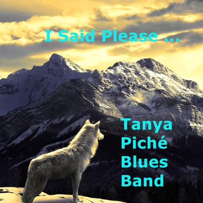 I Said Please - Single - Tanya Piche Blues Band album