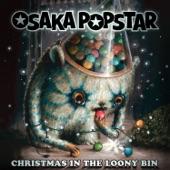 Osaka Popstar - Christmas in the Loony Bin