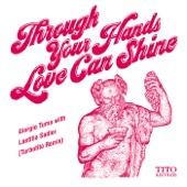 Giorgio Tuma, Laetitia Sadier - Through Your Hands Love Can Shine (Turbotito Remix