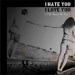 Never Go Jane - I Hate You I Love You