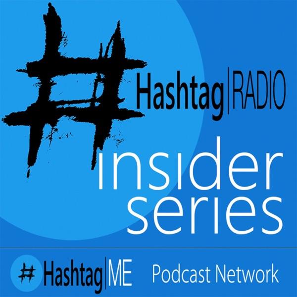 Hashtag Radio : Insider Series