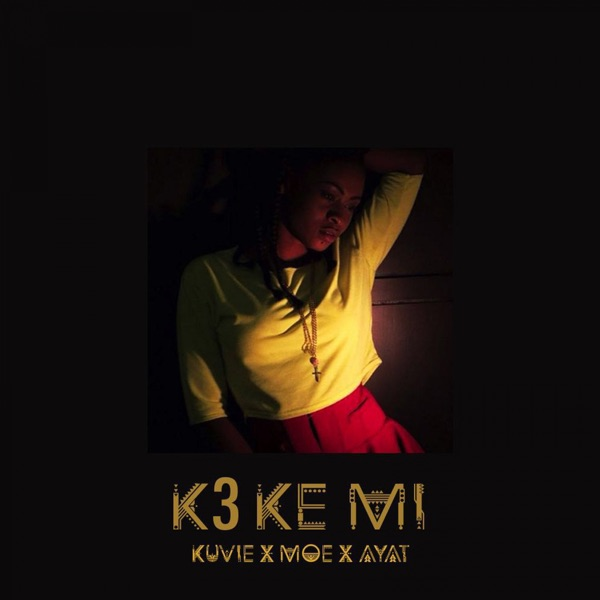 K3 Ke Mi (feat. Moe & AyaT) - Single