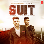 Suit - Guru Randhawa & Arjun