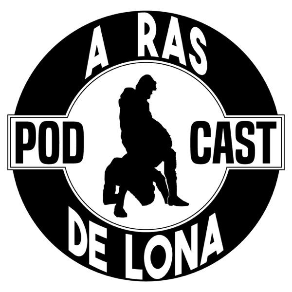 A Ras De Lona Podcast