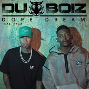 Dope Dreams (feat. Tyga) - Single Mp3 Download