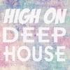 High on Deep House