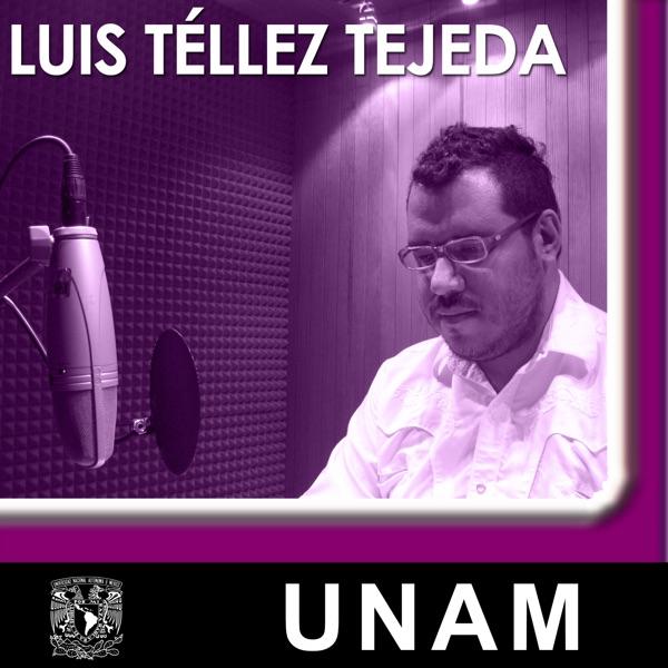 En voz de Luis Téllez Tejeda