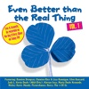 Even Better Than The Real Thing Vol. 1 - Various Artists