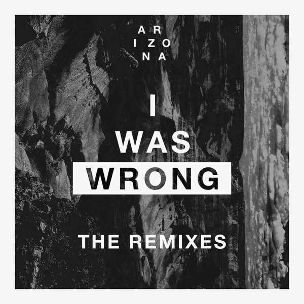 I Was Wrong (Remixes) - EP