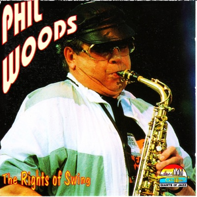 Phil Woods: The Rights of Swing - EP - Phil Woods
