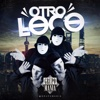Otro Loco - Single - Grupo Mania