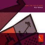 Billy Bragg - North Sea Bubble