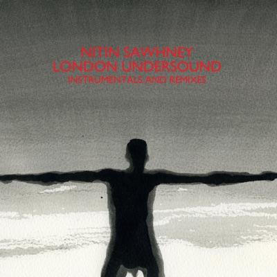 London Undersound Instrumentals and Remixes - Nitin Sawhney