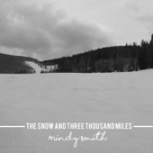 Mindy Smith - The Snow and Three Thousand Miles