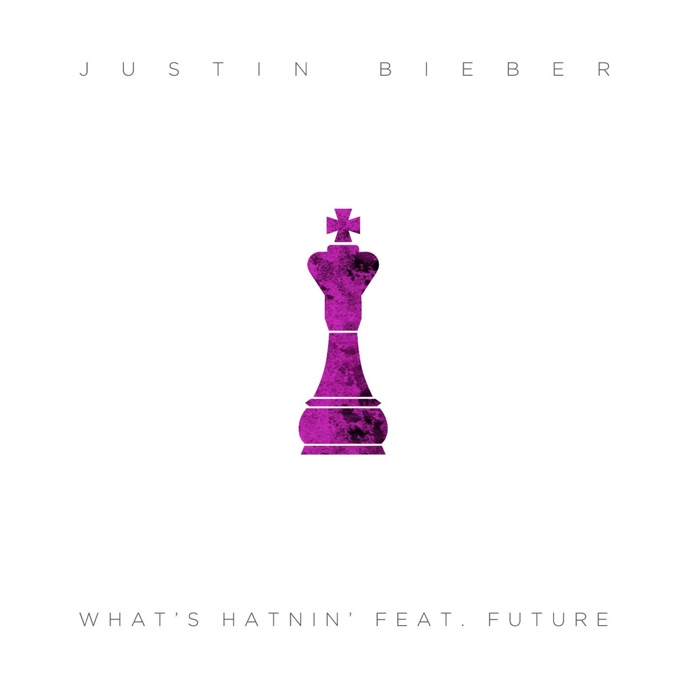 Justin Bieber - What's Hatnin' (feat. Future) - Single Cover
