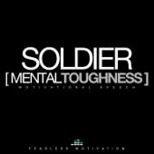Soldier (Mental Toughness) [Motivational Speech] [feat. Peter a Azaare]