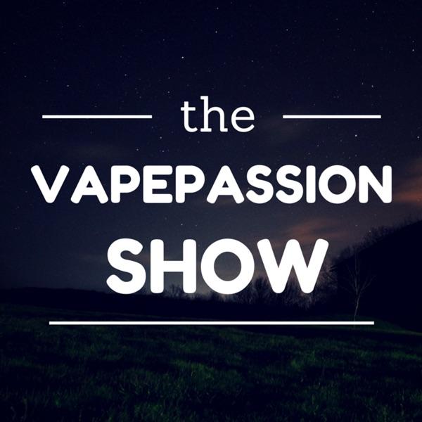 VapePassion Podcast Vaping