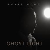 Royal Wood - Ghost Light