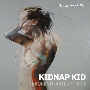Kidnap - Brokenhearted