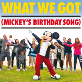 What We Got (Mickey's Birthday Song)