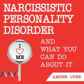 Narcissistic Personality Disorder and What You Can Do About It: Disarming the Narcissist, Volume 2 (Unabridged) audiobook