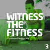 Witness the Fitness 3