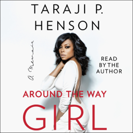 Around the Way Girl: A Memoir (Unabridged) audiobook